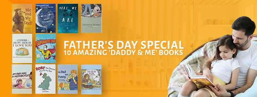 Father's Day Special: 10 Amazing 'Daddy & Me' Children's Books